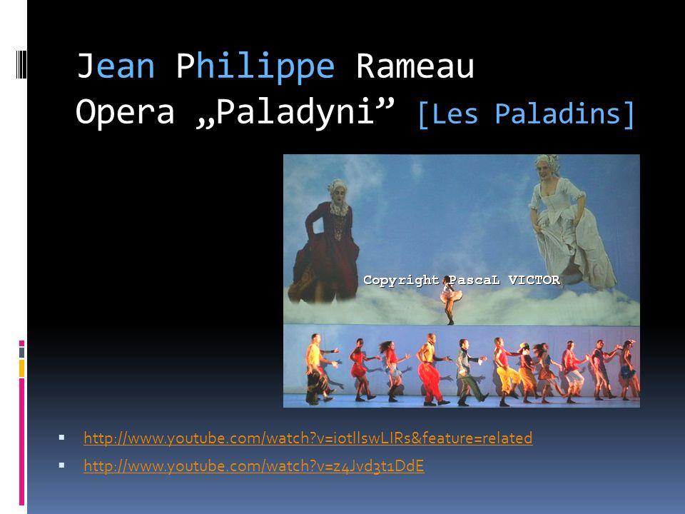 "Jean Philippe Rameau Opera ""Paladyni [Les Paladins]"